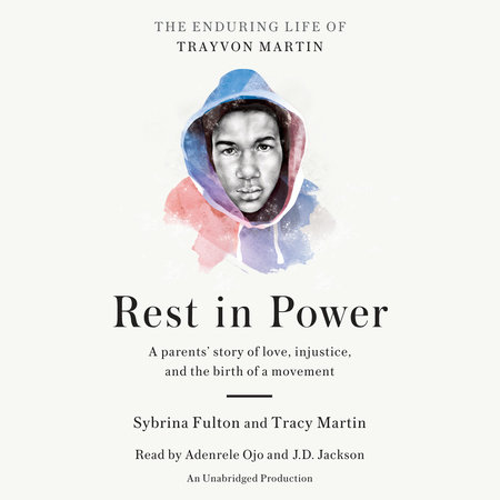 Rest in Power by Sybrina Fulton and Tracy Martin