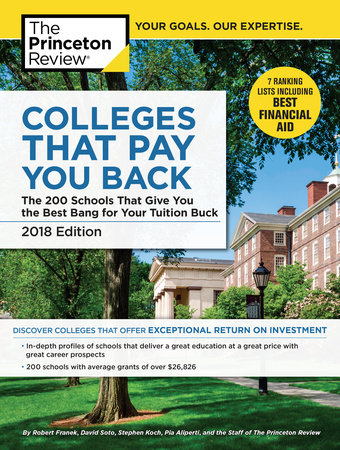 Colleges That Pay You Back, 2018 Edition by The Princeton Review and Robert Franek