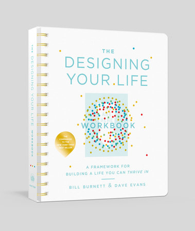 The Designing Your Life Workbook by Bill Burnett and Dave Evans