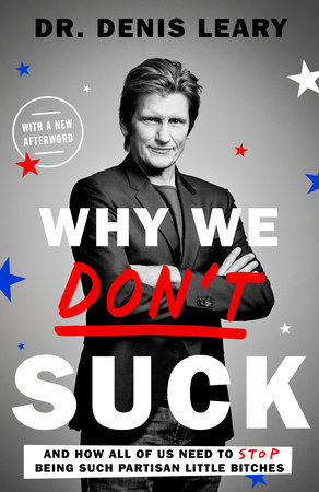 Why We Don't Suck by Denis Leary