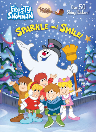 Sparkle and Smile! (Frosty the Snowman) by Mary Man-Kong