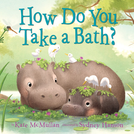 How Do You Take a Bath? by Kate McMullan