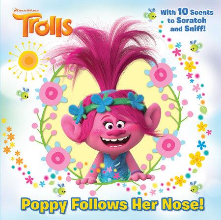 Poppy Follows Her Nose (DreamWorks Trolls) by Random House