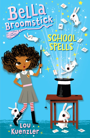 Bella Broomstick #2: School Spells by Lou Kuenzler