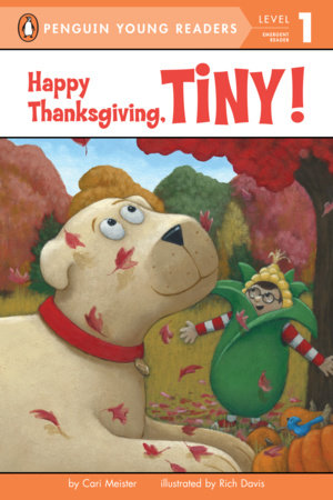 Happy Thanksgiving, Tiny! by Cari Meister; Illustrated by Rich Davis
