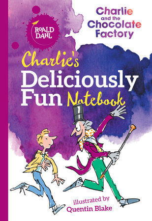 Charlie's Deliciously Fun Notebook by Roald Dahl
