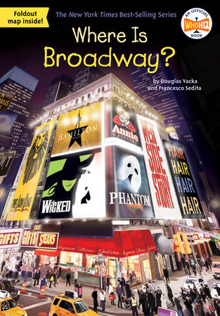 Where Is Broadway? by Douglas Yacka, Francesco Sedita and Who HQ