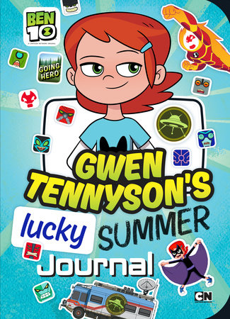Gwen Tennyson's Lucky Summer Journal by Gabby Vernon-Melzer; Illustrated by Shane L. Johnson