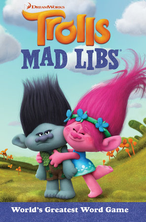 Trolls Mad Libs by Molly Reisner