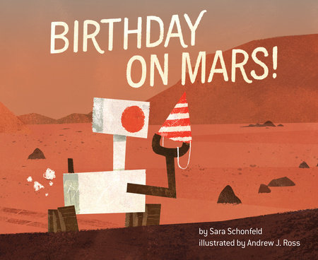Birthday on Mars! by Sara Schonfeld