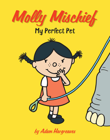 My Perfect Pet by Adam Hargreaves; Illustrated by Adam Hargreaves