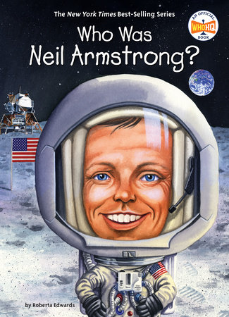 Who Was Neil Armstrong? by Roberta Edwards and Who HQ