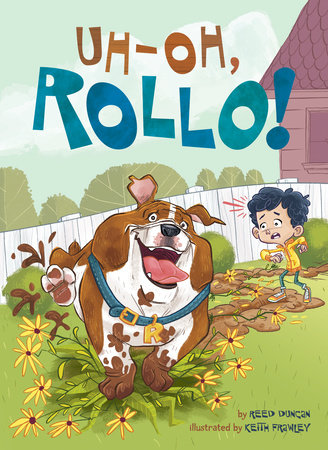 Uh-Oh, Rollo! by Reed Duncan; Illustrated by Keith Frawley