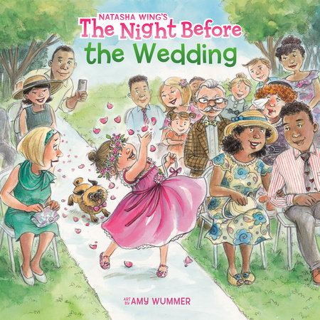 The Night Before the Wedding by Natasha Wing; Illustrated by Amy Wummer