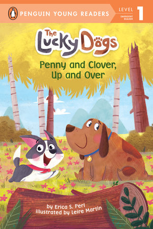 Penny and Clover, Up and Over! by Erica S. Perl