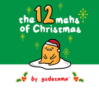 The Twelve Mehs of Christmas by Gudetama