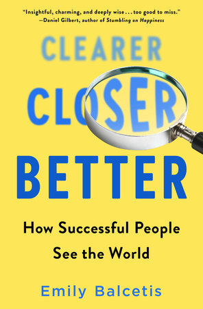 Clearer, Closer, Better by Emily Balcetis