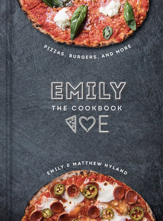 EMILY: The Cookbook by Emily Hyland and Matthew Hyland