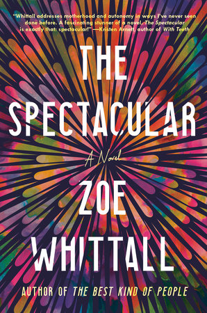 The Spectacular by Zoe Whittall