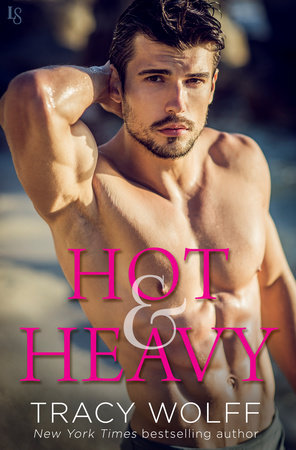 Hot & Heavy by Tracy Wolff