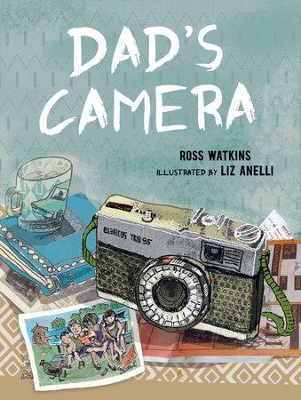 Dad's Camera by Ross Watkins