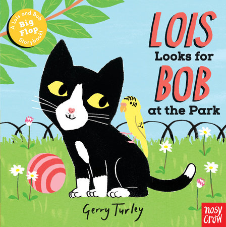 Lois Looks for Bob at the Park by Nosy Crow