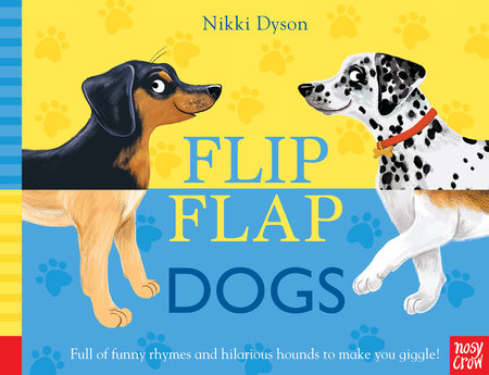 Flip Flap Dogs by Nosy Crow