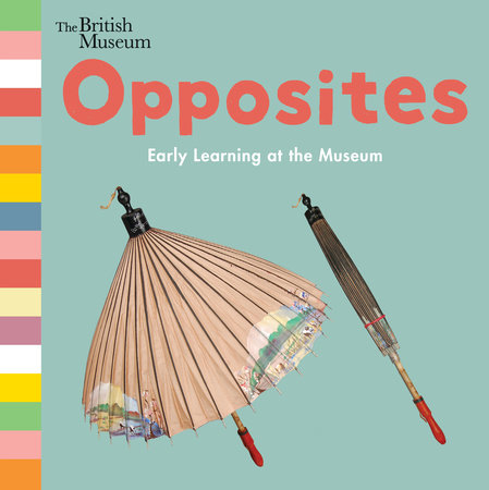 Opposites: Early Learning at the Museum by Nosy Crow