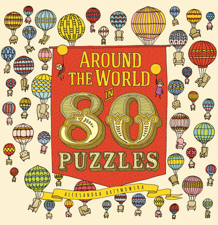 Around the World in 80 Puzzles by Aleksandra Artymowska