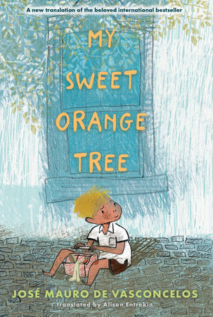 My Sweet Orange Tree by José Mauro de Vasconcelos