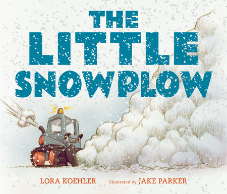 The Little Snowplow by Lora Koehler