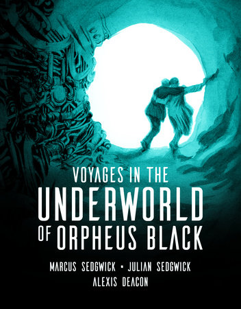 Voyages in the Underworld of Orpheus Black by Marcus Sedgwick and Julian Sedgwick