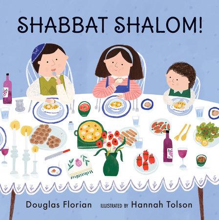 Shabbat Shalom! by Douglas Florian