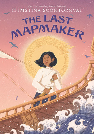 The Last Mapmaker by Christina Soontornvat