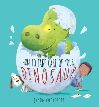 How to Take Care of Your Dinosaur by Jason Cockcroft