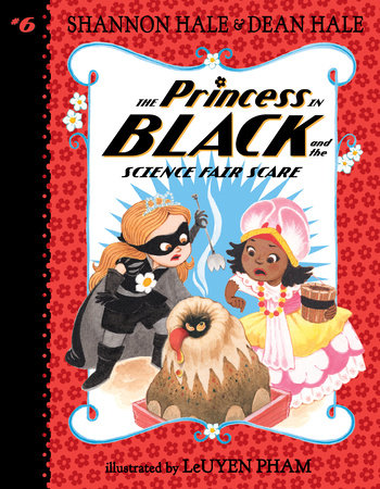 The Princess in Black and the Science Fair Scare by Shannon Hale and Dean Hale