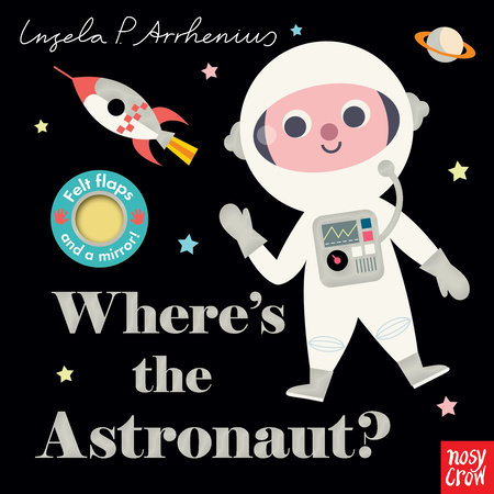 Where's the Astronaut? by Nosy Crow