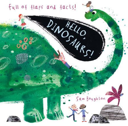 Hello, Dinosaurs! by Sam Boughton