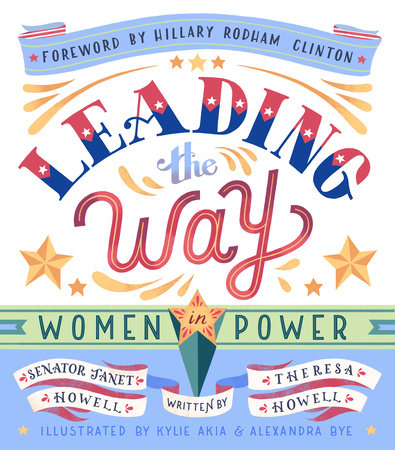 Leading the Way: Women In Power by Janet Howell and Theresa Howell