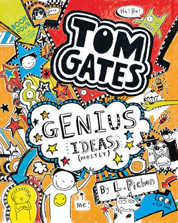 Tom Gates: Genius Ideas (Mostly) by L. Pichon