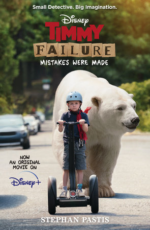 Timmy Failure: The Movie by Stephan Pastis