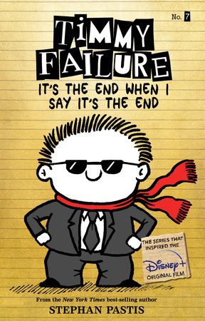 Timmy Failure It's the End When I Say It's the End by Stephan Pastis
