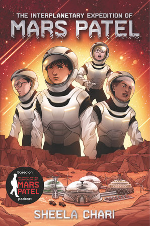 The Interplanetary Expedition of Mars Patel by Sheela Chari