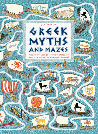 Greek Myths and Mazes by Jan Bajtlik