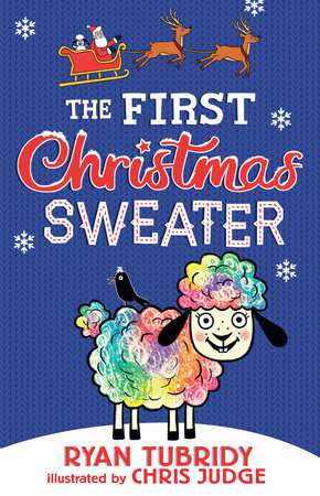 The First Christmas Sweater (and the Sheep Who Changed Everything) by Ryan Tubridy