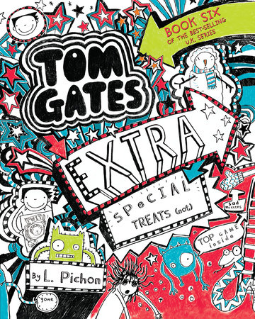 Tom Gates: Extra Special Treats (Not) by L. Pichon