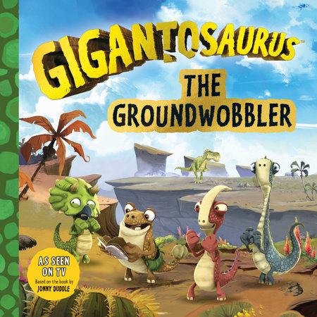 Gigantosaurus: The Groundwobbler by Cyber Group Studios