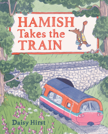 Hamish Takes the Train by Daisy Hirst