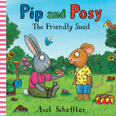 Pip and Posy: The Friendly Snail by Camilla Reid