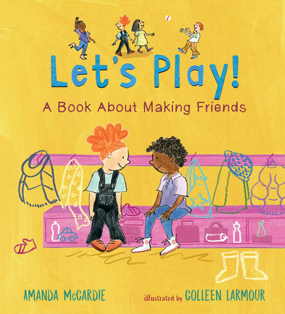 Let's Play! A Book About Making Friends by Amanda McCardie